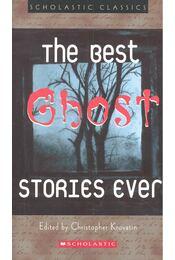 The Best Ghost Stories Ever - KROVATIN, CHRISTOPHER (editor) - Régikönyvek