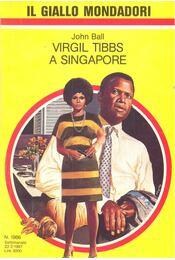 Virgil Tibbs a Singapore - Ball, John - Régikönyvek