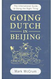 Going Dutch in Beijing - McCRUM, MARK - Régikönyvek