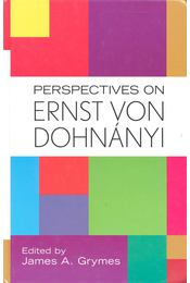 Perspectives on Ernst von Dohnányi - GRYMES, JAMES A. (edt) - Régikönyvek
