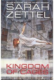 Kingdom of Cages - ZETTEL, SARAH - Régikönyvek