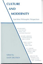 Culture and Modernity: East-West Philosophic Perspectives - DEUTSCH, ELIOT - Régikönyvek