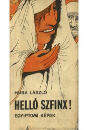 Helló Szfinx! - Huba László - Régikönyvek