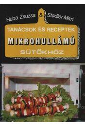 Tanácsok és receptek mikrohullámú sütőkhöz - Huba Zsuzsa, Stadler Mari - Régikönyvek