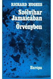 Szélvihar Jamaikában / Örvényben - Hughes, Richard - Régikönyvek