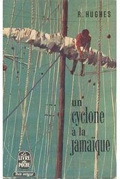Un cyclone á la Jamaque - Hughes, Richard - Régikönyvek