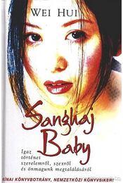 Sanghaj Baby - Hui, Wei - Régikönyvek