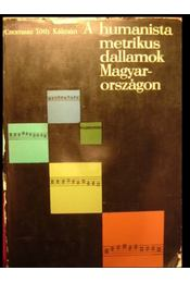 A humanista metrikus dallamok Magyarországon - Csomasz Tóth Kálmán - Régikönyvek