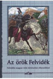 Az örök Felvidék - Hunyadi Csaba Zsolt - Régikönyvek