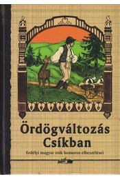 Ördögváltozás Csíkban - Hunyadi Csaba Zsolt - Régikönyvek