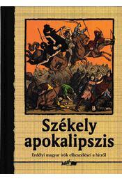 Székely apokalipszis - Hunyadi Csaba Zsolt - Régikönyvek