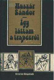 Így láttam a trapézról - Huszár Sándor - Régikönyvek