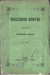 Huszárok könyve - Szelestey László (szerk.) - Régikönyvek