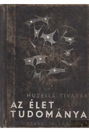 Az élet tudománya - Huzella Tivadar - Régikönyvek