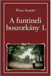 A funtineli boszorkány I. - Wass Albert - Régikönyvek