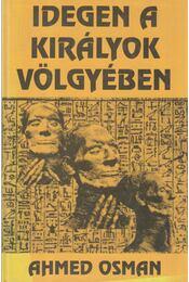 Idegen a királyok völgyében - Osman, Ahmed - Régikönyvek