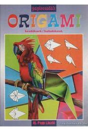 Origami kezdőknek/haladóknak - Ifj. Papp László - Régikönyvek