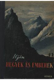 Hegyek és emberek - Iljin, J. - Régikönyvek
