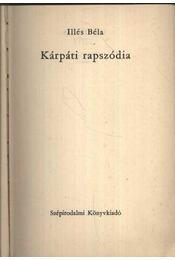 Kárpáti rapszódia - Illés Béla - Régikönyvek