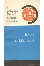 Iskola és környezet - Illés Lajosné - Régikönyvek