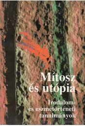Mítosz és utópia - Illés László, József Farkas - Régikönyvek