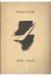Dőlt vitorla - Illyés Gyula - Régikönyvek