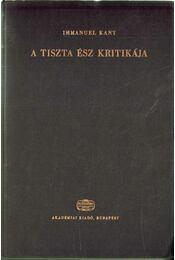 A tiszta ész kritikája - Immanuel Kant - Régikönyvek
