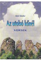 Az utolsó kőnél (dedikált) - Imre Sándor - Régikönyvek