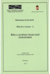Stratégiai kutatások - Kína és a válság - I. - Inotai András, Juhász Ottó - Régikönyvek
