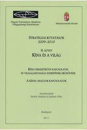 Stratégiai kutatások - Kína és a világ II. kötet - Inotai András, Juhász Ottó - Régikönyvek