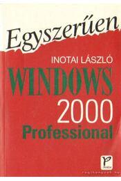 Egyszerűen Windows 2000 Professional - Inotai László - Régikönyvek