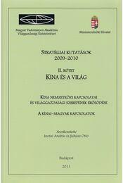 Stratégiai kutatások - Kína és a világ II. kötet - Inotai László, Juhász Ottó - Régikönyvek