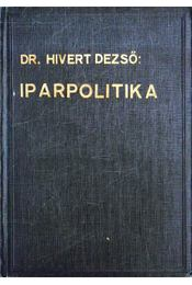 Iparpolitika - Hivert Dezső - Régikönyvek