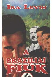 A brazíliai fiúk - Ira Levin - Régikönyvek