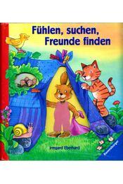 Fühlen, suchen, Freunde finden - Irmgard Eberhard - Régikönyvek