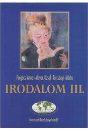 Irodalom III. - Forgács Anna, Mayer József, Turcsányi Márta - Régikönyvek