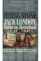 Jack London, Sailor on Horseback - Irving Stone - Régikönyvek