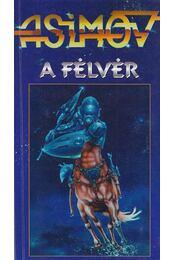 A Félvér - Isaac Asimov - Régikönyvek