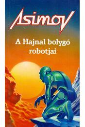 A Hajnal bolygó robotjai - Isaac Asimov - Régikönyvek