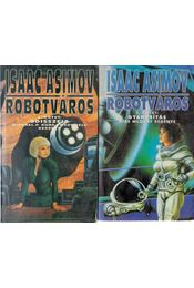 Robotváros I-II. kötet - Isaac Asimov - Régikönyvek