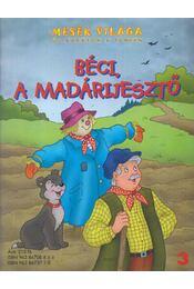 Béci, a madárijesztő - Isabella Camino, Delphine Lacarron - Régikönyvek