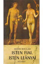 Isten fiai, Isten leányai - Henri Boulad - Régikönyvek