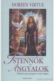 Istennők és angyalok - Doreen Virtue - Régikönyvek