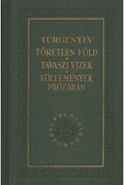 Töretlen föld - Tavaszi vizek - Költemények prózában - Ivan Turgenyev - Régikönyvek