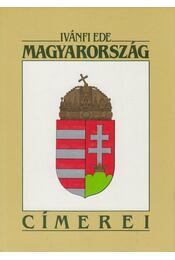 Magyarország címerei - Ivánfi (Jancsik) Ede - Régikönyvek