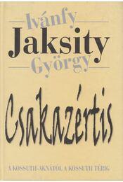 Csakazértis - Ivánfy Jaksity György - Régikönyvek