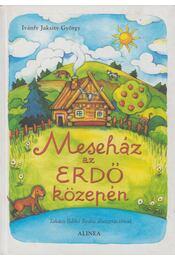 Meseház az erdő közepén - Ivánfy Jaksity György - Régikönyvek