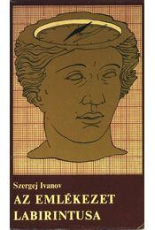 Az emlékezet labirintusa - Ivanov, Szergej - Régikönyvek