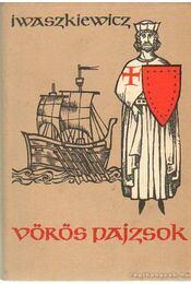 Vörös pajzsok - Iwaszkiewicz, Jaroslaw - Régikönyvek