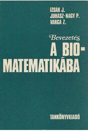 Bevezetés a biomatematikába - Izsák János, Juhász-Nagy Pál, Varga Zoltán - Régikönyvek